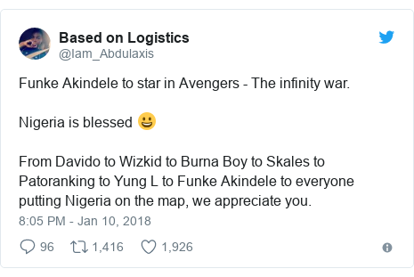 Twitter post by @Iam_Abdulaxis: Funke Akindele to star in Avengers - The infinity war. Nigeria is blessed 😀From Davido to Wizkid to Burna Boy to Skales to Patoranking to Yung L to Funke Akindele to everyone putting Nigeria on the map, we appreciate you.