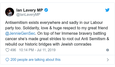 Twitter post by @IanLaveryMP: Antisemitism exists everywhere and sadly in our Labour party too. Solidarity, love & huge respect to my great friend @JennieGenSec. On top of her Immense bravery battling cancer she's made great strides to root out Anti Semitism & rebuild our historic bridges with Jewish comrades