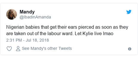 Twitter post by @IbadinAmanda: Nigerian babies that get their ears pierced as soon as they are taken out of the labour ward. Let Kylie live lmao
