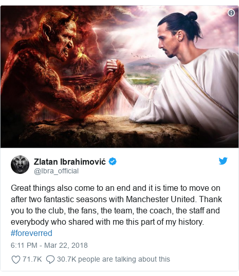 Twitter post by @Ibra_official: Great things also come to an end and it is time to move on after two fantastic seasons with Manchester United. Thank you to the club, the fans, the team, the coach, the staff and everybody who shared with me this part of my history. #foreverred