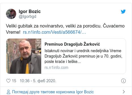 Twitter post by @Igorbgd: Veliki gubitak za novinarstvo, veliki za porodicu. Čuvaćemo Vreme!