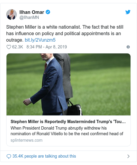 Twitter post by @IlhanMN: Stephen Miller is a white nationalist. The fact that he still has influence on policy and political appointments is an outrage.