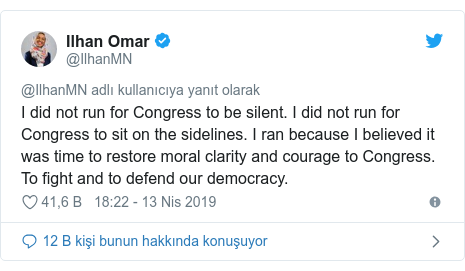 @IlhanMN tarafından yapılan Twitter paylaşımı: I did not run for Congress to be silent. I did not run for Congress to sit on the sidelines. I ran because I believed it was time to restore moral clarity and courage to Congress. To fight and to defend our democracy.