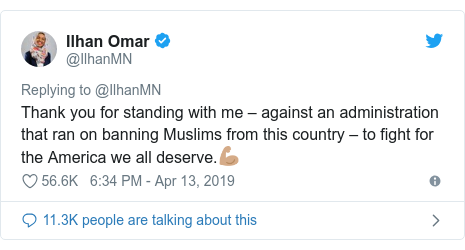Twitter post by @IlhanMN: Thank you for standing with me – against an administration that ran on banning Muslims from this country – to fight for the America we all deserve.💪🏽