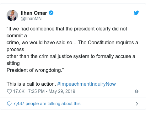 "Twitter waxaa daabacay @IlhanMN: ""If we had confidence that the president clearly did not commit acrime, we would have said so... The Constitution requires a processother than the criminal justice system to formally accuse a sittingPresident of wrongdoing.""This is a call to action. #ImpeachmentInquiryNow"