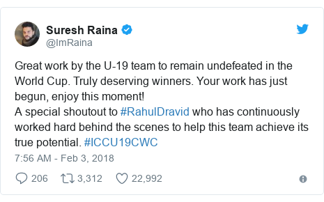 Twitter post by @ImRaina: Great work by the U-19 team to remain undefeated in the World Cup. Truly deserving winners. Your work has just begun, enjoy this moment! A special shoutout to #RahulDravid who has continuously worked hard behind the scenes to help this team achieve its true potential. #ICCU19CWC