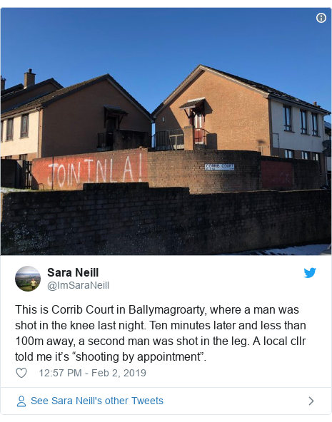 "Twitter post by @ImSaraNeill: This is Corrib Court in Ballymagroarty, where a man was shot in the knee last night. Ten minutes later and less than 100m away, a second man was shot in the leg. A local cllr told me it's ""shooting by appointment""."