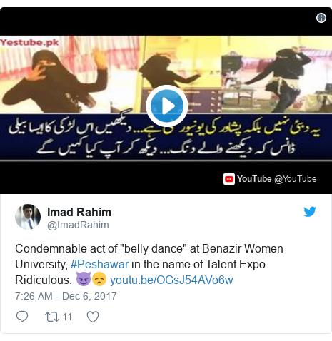 "د @ImadRahim په مټ ټویټر  تبصره : Condemnable act of ""belly dance"" at Benazir Women University, #Peshawar in the name of Talent Expo. Ridiculous. 😈😞"