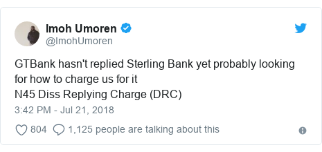 Twitter post by @ImohUmoren: GTBank hasn't replied Sterling Bank yet probably looking for how to charge us for it N45 Diss Replying Charge (DRC)