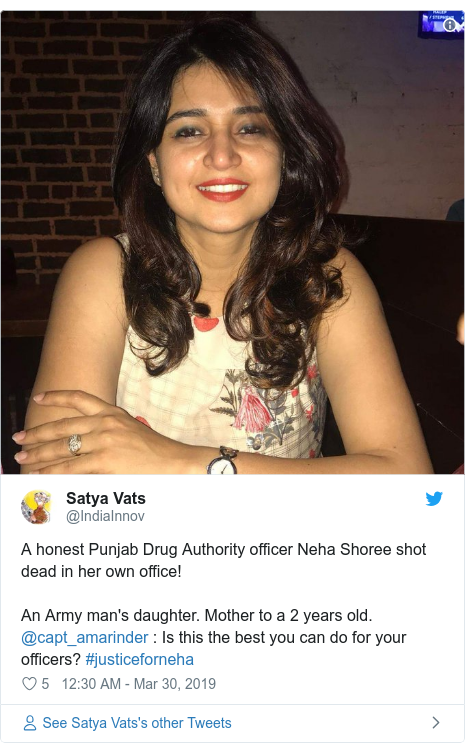 Twitter post by @IndiaInnov: A honest Punjab Drug Authority officer Neha Shoree shot dead in her own office! An Army man's daughter. Mother to a 2 years old. @capt_amarinder   Is this the best you can do for your officers? #justiceforneha