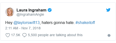 Twitter post by @IngrahamAngle: Hey @taylorswift13, haters gonna hate. #shakeitoff