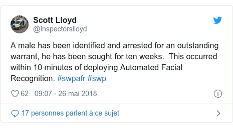 Twitter publication par @Inspectorslloyd: A male has been identified and arrested for an outstanding warrant, he has been sought for ten weeks.  This occurred within 10 minutes of deploying Automated Facial Recognition. #swpafr #swp