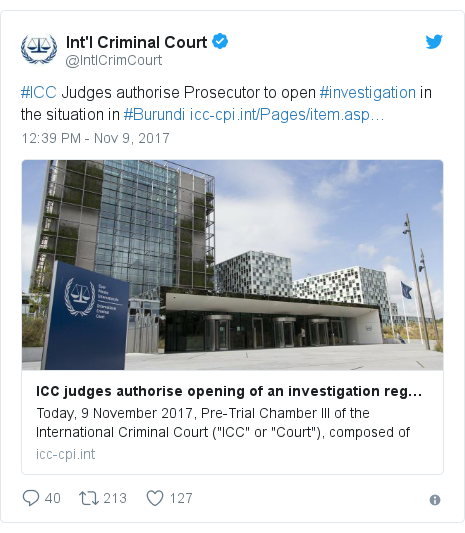 Twitter post by @IntlCrimCourt: #ICC Judges authorise Prosecutor to open #investigation in the situation in #Burundi