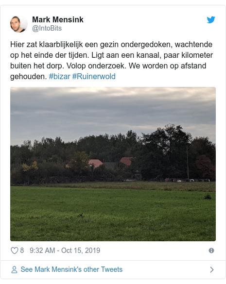 Twitter post by @IntoBits: Hier zat klaarblijkelijk een gezin ondergedoken, wachtende op het einde der tijden. Ligt aan een kanaal, paar kilometer buiten het dorp. Volop onderzoek. We worden op afstand gehouden. #bizar #Ruinerwold