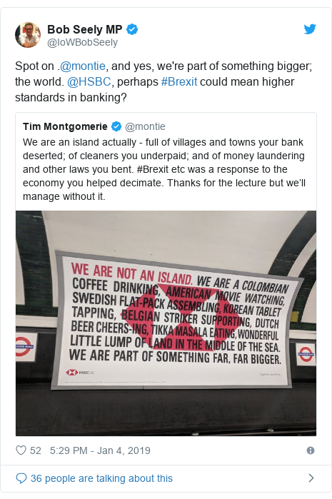 Twitter post by @IoWBobSeely: Spot on .@montie, and yes, we're part of something bigger; the world. @HSBC, perhaps #Brexit could mean higher standards in banking?