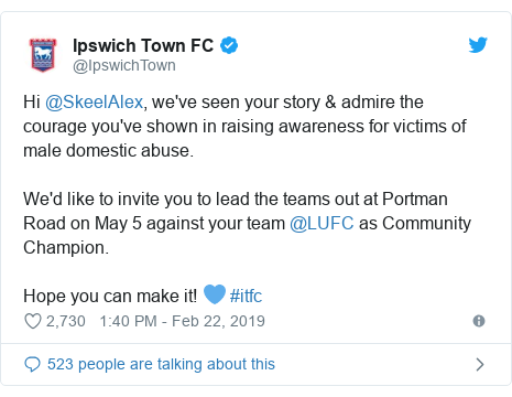 Twitter post by @IpswichTown: Hi @SkeelAlex, we've seen your story & admire the courage you've shown in raising awareness for victims of male domestic abuse.We'd like to invite you to lead the teams out at Portman Road on May 5 against your team @LUFC as Community Champion.Hope you can make it! 💙 #itfc