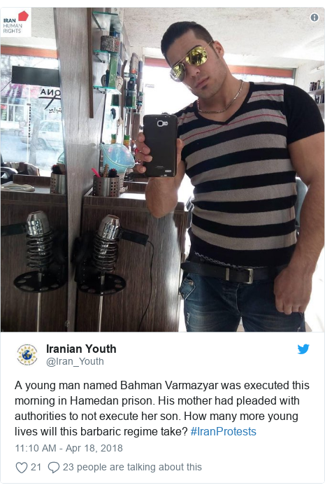 Twitter post by @Iran_Youth: A young man named Bahman Varmazyar was executed this morning in Hamedan prison. His mother had pleaded with authorities to not execute her son. How many more young lives will this barbaric regime take? #IranProtests
