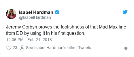Twitter post by @IsabelHardman: Jeremy Corbyn proves the foolishness of that Mad Max line from DD by using it in his first question.