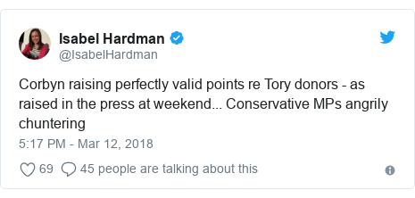 Twitter post by @IsabelHardman: Corbyn raising perfectly valid points re Tory donors - as raised in the press at weekend... Conservative MPs angrily chuntering