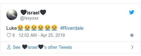 Twitter post by @Issyoxx: Luke😭😭😭😭😭😭  #Riverdale