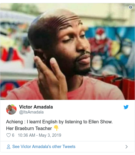 Ujumbe wa Twitter wa @ItsAmadala: Achieng   I learnt English by listening to Ellen Show.Her Braeburn Teacher 👇