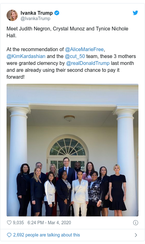 Twitter post by @IvankaTrump: Meet Judith Negron, Crystal Munoz and Tynice Nichole Hall.At the recommendation of @AliceMarieFree, @KimKardashian and the @cut_50 team, these 3 mothers were granted clemency by @realDonaldTrump last month and are already using their second chance to pay it forward!