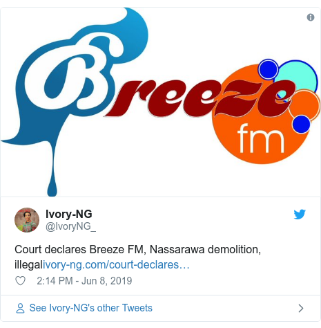 Twitter post by @IvoryNG_: Court declares Breeze FM, Nassarawa demolition, illegal