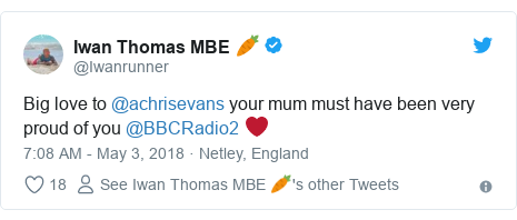 Twitter post by @Iwanrunner: Big love to @achrisevans your mum must have been very proud of you @BBCRadio2 ❤️