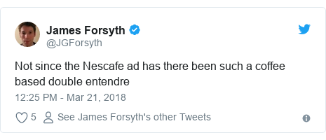 Twitter post by @JGForsyth: Not since the Nescafe ad has there been such a coffee based double entendre