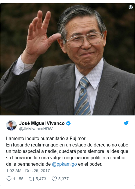 Twitter post by @JMVivancoHRW: Lamento indulto humanitario a Fujimori. En lugar de reafirmar que en un estado de derecho no cabe un trato especial a nadie, quedará para siempre la idea que su liberación fue una vulgar negociación política a cambio de la permanencia de @ppkamigo en el poder.