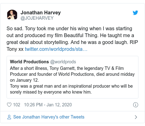 Twitter post by @JOJEHARVEY: So sad. Tony took me under his wing when I was starting out and produced my film Beautiful Thing. He taught me a great deal about storytelling. And he was a good laugh. RIP Tony xx