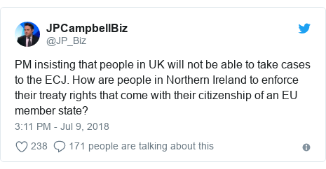 Twitter post by @JP_Biz: PM insisting that people in UK will not be able to take cases to the ECJ. How are people in Northern Ireland to enforce their treaty rights that come with their citizenship of an EU member state?