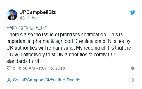 Twitter post by @JP_Biz: There's also the issue of premises certification. This is important in pharma & agrifood. Certification of NI sites by UK authorities will remain valid. My reading of it is that the EU will effectively trust UK authorities to certify EU standards in NI.