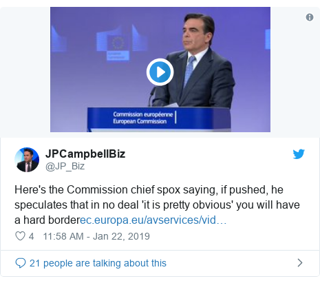 Twitter post by @JP_Biz: Here's the Commission chief spox saying, if pushed, he speculates that in no deal 'it is pretty obvious' you will have a hard border