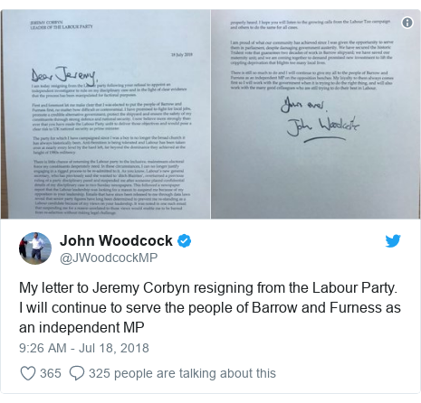 Twitter post by @JWoodcockMP: My letter to Jeremy Corbyn resigning from the Labour Party. I will continue to serve the people of Barrow and Furness as an independent MP