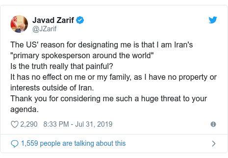 "Twitter post by @JZarif: The US' reason for designating me is that I am Iran's ""primary spokesperson around the world""Is the truth really that painful?It has no effect on me or my family, as I have no property or interests outside of Iran.Thank you for considering me such a huge threat to your agenda."