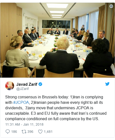 Twitter post by @JZarif: Strong consensus in Brussels today  1)Iran is complying with #JCPOA, 2)Iranian people have every right to all its dividends,  3)any move that undermines JCPOA is unacceptable. E3 and EU fully aware that Iran's continued compliance conditioned on full compliance by the US.