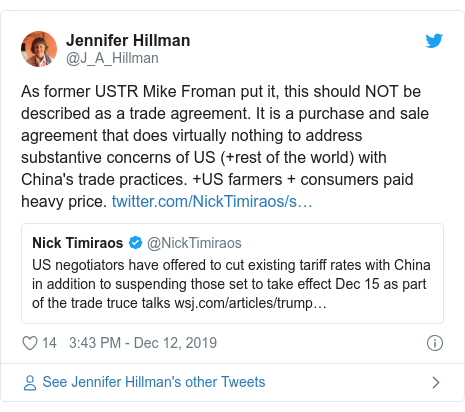 Twitter post by @J_A_Hillman: As former USTR Mike Froman put it, this should NOT be described as a trade agreement. It is a purchase and sale agreement that does virtually nothing to address substantive concerns of US (+rest of the world) with China's trade practices. +US farmers + consumers paid heavy price.