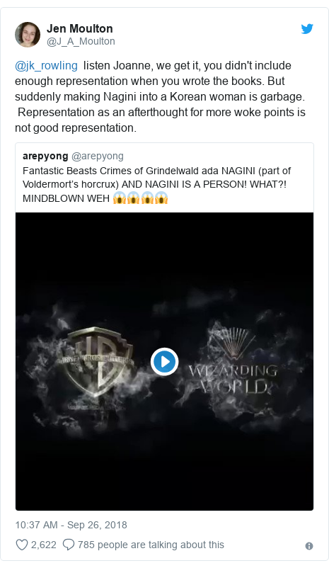 Twitter post by @J_A_Moulton: @jk_rowling  listen Joanne, we get it, you didn't include enough representation when you wrote the books. But suddenly making Nagini into a Korean woman is garbage. Representation as an afterthought for more woke points is not good representation.