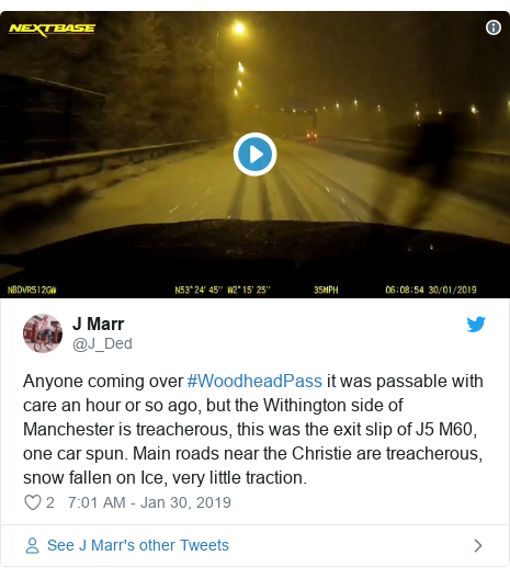 Twitter post by @J_Ded: Anyone coming over #WoodheadPass it was passable with care an hour or so ago, but the Withington side of Manchester is treacherous, this was the exit slip of J5 M60, one car spun. Main roads near the Christie are treacherous, snow fallen on Ice, very little traction.