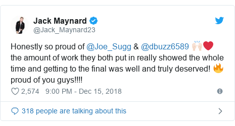 Twitter post by @Jack_Maynard23: Honestly so proud of @Joe_Sugg & @dbuzz6589 🙌🏻❤️ the amount of work they both put in really showed the whole time and getting to the final was well and truly deserved! 🔥 proud of you guys!!!!
