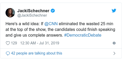 Twitter post by @JackiSchechner: Here's a wild idea  If @CNN eliminated the wasted 25 min at the top of the show, the candidates could finish speaking and give us complete answers. #DemocraticDebate