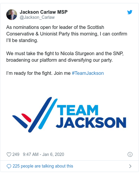 Twitter post by @Jackson_Carlaw: As nominations open for leader of the Scottish Conservative & Unionist Party this morning, I can confirm I'll be standing.We must take the fight to Nicola Sturgeon and the SNP, broadening our platform and diversifying our party.I'm ready for the fight. Join me #TeamJackson