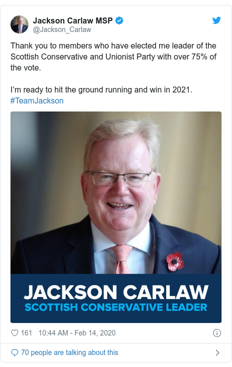 Twitter post by @Jackson_Carlaw: Thank you to members who have elected me leader of the Scottish Conservative and Unionist Party with over 75% of the vote. I'm ready to hit the ground running and win in 2021. #TeamJackson