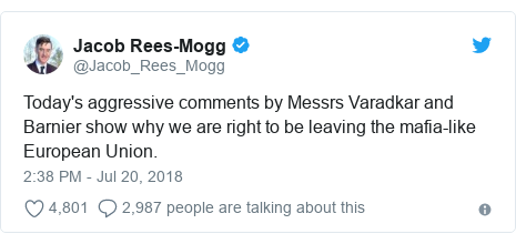 Twitter post by @Jacob_Rees_Mogg: Today's aggressive comments by Messrs Varadkar and Barnier show why we are right to be leaving the mafia-like European Union.