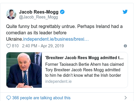 Twitter post by @Jacob_Rees_Mogg: Quite funny but regrettably untrue. Perhaps Ireland had a comedian as its leader before Ukraine.