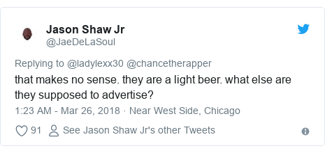 Twitter post by @JaeDeLaSoul: that makes no sense. they are a light beer. what else are they supposed to advertise?