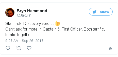 Twitter post by @Jakujin: Star Trek  Discovery verdict 👍Can't ask for more in Captain & First Officer. Both terrific, terrific together.