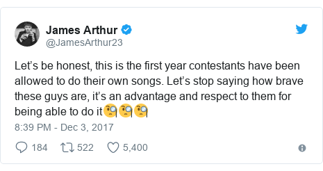 Twitter post by @JamesArthur23: Let's be honest, this is the first year contestants have been allowed to do their own songs. Let's stop saying how brave these guys are, it's an advantage and respect to them for being able to do it🧐🧐🧐