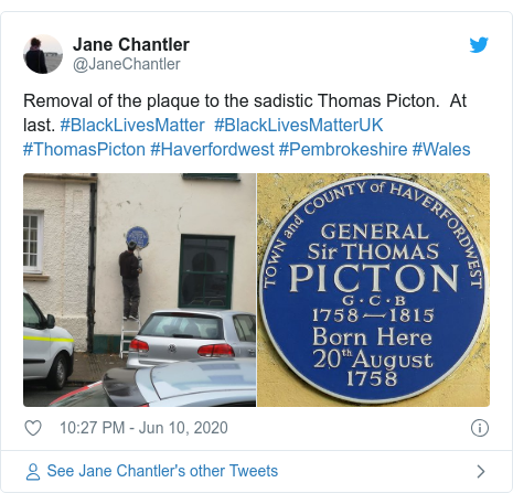 Twitter post by @JaneChantler: Removal of the plaque to the sadistic Thomas Picton.  At last. #BlackLivesMatter  #BlackLivesMatterUK  #ThomasPicton #Haverfordwest #Pembrokeshire #Wales